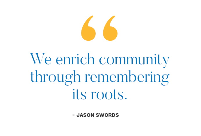We enrich community through remembering its roots